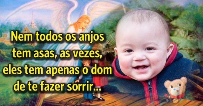 Nem todos os anjos têm asas, alguns tem o dom de nos fazer sorrir