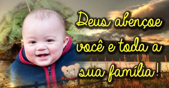 Deus abençoe você e toda a sua família
