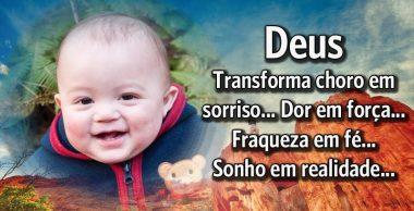 Deus transforma choro em sorriso