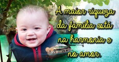 A riqueza da família está na harmonia e no amor
