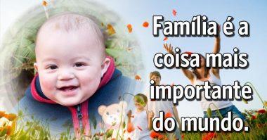 Família é a coisa mais importante do mundo
