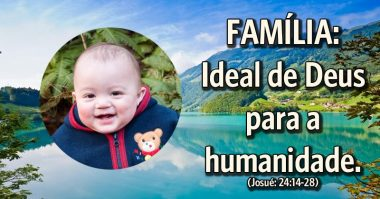 Família é o ideal de Deus para a humanidade