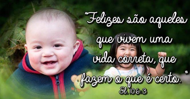 Felizes são os que vivem uma vida correta e fazem o certo