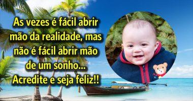 Acredite no sonho e seja feliz